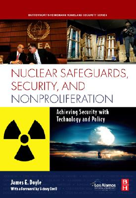Nuclear Safeguards, Security, and Nonproliferation By Doyle, James E. (EDT)