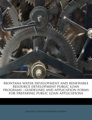 Nabu Press Montana Water Development and Renewable Resource Development Public Loan Programs: Guidelines and Application Forms for Preparin at Sears.com